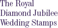 The Royal Diamond Jubilee Wedding Stamps